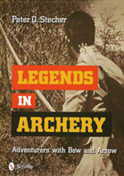 Legends in Archery - Adventurers with Bow and Arrow, Peter O. Stecher